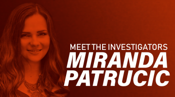 Meet the investigators: Miranda Patrucic